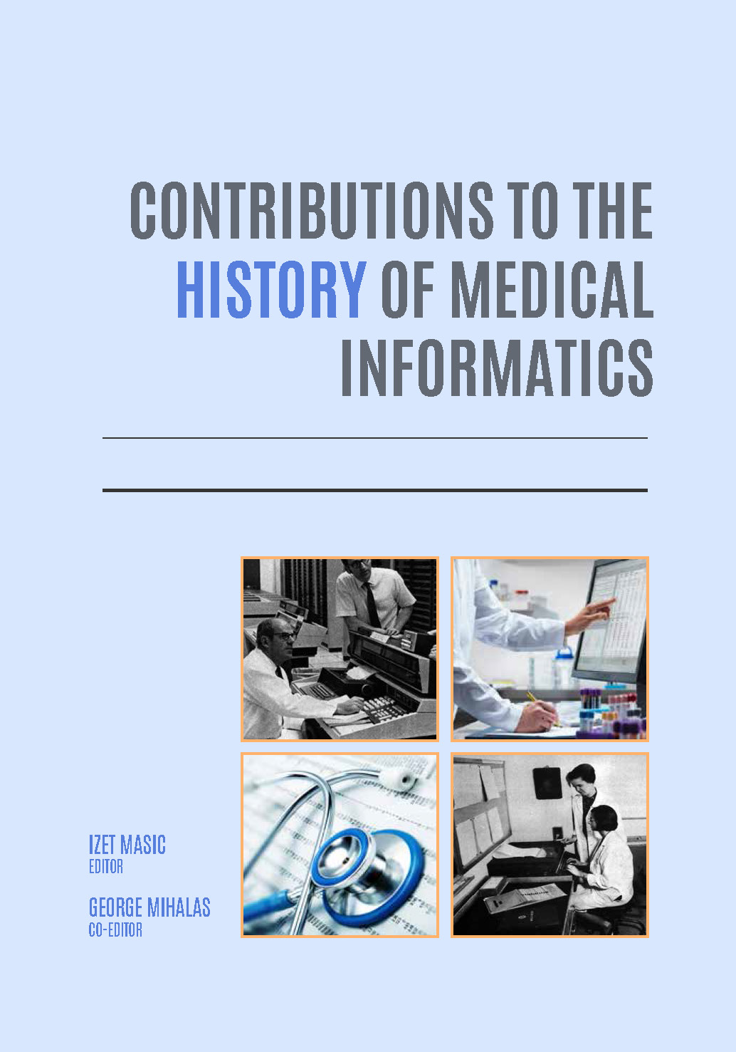 Contributions to the History of Medical Informatics