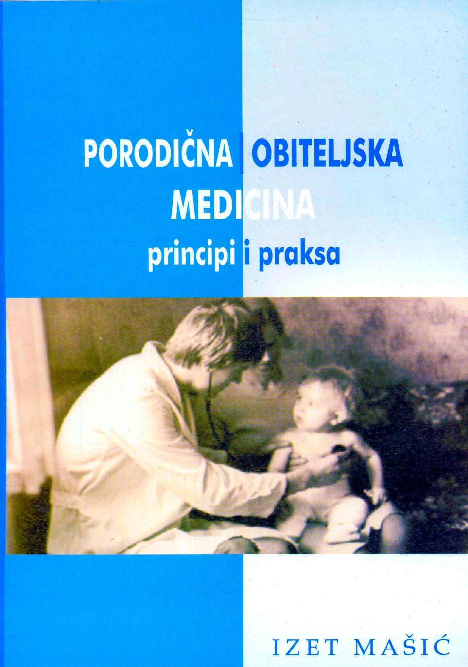 Porodicna/Obiteljska medicina . Principi i praksa.